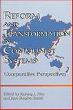 Reform and Transformation in Communist Systems : Comparative Perspectives, Kim, Ilpyong J. and Zacek, Jane S., 0887020593