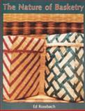 The Nature of Basketry, Ed Rossbach, 0887400590