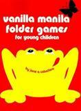Vanila Manilla Folder Games for Young Children, Jane A. Caballero, 0893340596