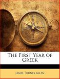The First Year of Greek, Allen, James Turney, 1142030598