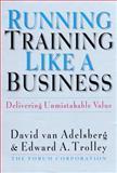 Running Training Like a Business, David Van Adelsberg and Edward A. Trolley, 1576750590