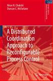 A Distributed Coordination Approach to Reconfigurable Process Control, Chokshi, Nirav N. and McFarlane, D. C., 1848000596