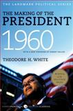 The Making of the President 1960, Theodore H. White, 0061900605