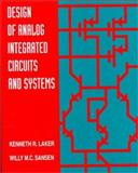 Design of Analog Integrated Circuits and Systems, Laker, Kenneth R. and Sansen, Willy M. C., 007036060X