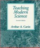 Teaching Modern Science, Carin, Arthur A., 013457060X