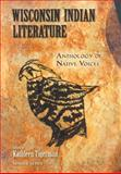 Wisconsin Indian Literature : Anthology of Native Voices, , 0299220605