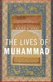 The Lives of Muhammad, Kecia Ali, 0674050606