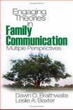 Engaging Theories in Family Communication : Multiple Perspectives, , 0761930604