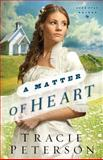A Matter of Heart, Tracie Peterson, 0764210602
