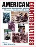 American Countercultures : An Encyclopedia of Nonconformists, Alternative Lifestyles, and Radical Ideas in U. S. History, , 0765680602