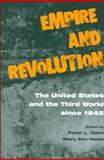 Empire and Revolution : The U. S. and the Third World since 1945, Hahn, Peter L. and Heiss, Mary Ann, 0814250602