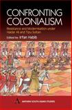 Confronting Colonialism : Resistance and Modernization under Haidar Ali and Tipu Sultan, , 1843310600