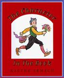 The Character in the Book, Kaethe Zemach, 0062050605