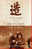 Colors of the Mountain, Da Chen, 0385720602