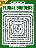 Ready-to-Use Floral Borders, Ed Sibbett, 0486250601