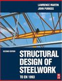 Structural Design of Steelwork to en 1993 and En 1994, Martin, Lawrence and Purkiss, John A., 0750650605