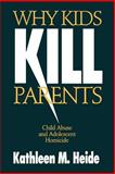 Why Kids Kill Parents 9780803970601