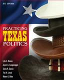 Practicing Texas Politics (Text Only), Brown, Lyle and Biles, Robert E., 1133610609