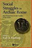 Social Struggles in Archaic Rome : New Perspectives on the Conflict of the Orders, , 1405100605