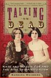 Talking to the Dead, Barbara Weisberg, 006075060X