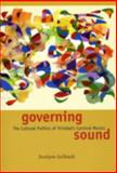 Governing Sound : The Cultural Politics of Trinidad's Carnival Musics, Guilbault, Jocelyne, 0226310604