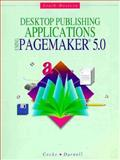 Desktop Publishing Applications Using PageMaker 5.0, Cocke, Earline and Darnell, Pam, 0538710608