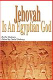 Jehovah Is an Egyptian God, Pat Doheney, 0595140602