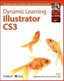 Dynamic Learning : Illustrator CS3, Smith, Jennifer and AGI Training Team, 0596510608