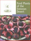 Food Plants of the Sonoran Desert, Hodgson, Wendy C., 0816520607