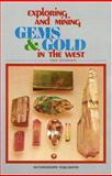Exploring and Mining Gems and Gold in the West, Fred Rynerson, 0911010602