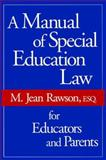 A Manual of Special Education Law for Educators and Parents 9780967620602