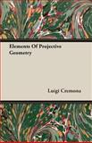 Elements of Projective Geometry, Luigi Cremona, 1406700606