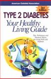 Type 2 Diabetes : Your Healthy Living Guide, American Diabetes Association, 1580400604