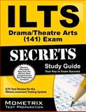 ILTS Drama/Theatre Arts (141) Exam Secrets Study Guide : ILTS Test Review for the Illinois Licensure Testing System, ILTS Exam Secrets Test Prep Team, 1627330607