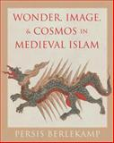 Wonder, Image, and Cosmos in Medieval Islam, Berlekamp, Persis, 0300170602