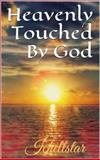 Heavenly Touched by God, Gallegos, Sarah Michelle, 099076060X