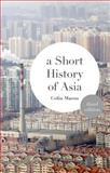 A Short History of Asia, Mason, Colin, 1137340606