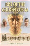 Rise of the Golden Cobra, Henry T. Aubin, 1554510600
