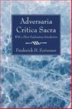 Adversaria Critica Sacra, Frederick H. Scrivener, 1556350600