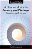 A Clinician's Guide to Balance and Dizziness : Evaluation and Treatment, Plishka, Charles M., 1617110604