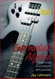 Intermediate Algebra Functions and Authentic Applications, Jay Lehmann, 0131010603