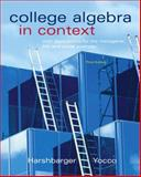 College Algebra in Context with Applications for the Managerial, Life, and Social Sciences, Harshbarger, Ronald J. and Yocco, Lisa S., 032157060X