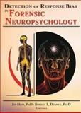 Detection of Response Bias in Forensic Neuropsychology, Jim Hom, Robert L Denney, 0789020602
