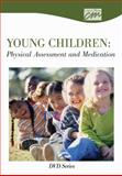 Young Children: Physical Assessment and Administration of Medication: Complete Series (DVD), Auth and Austin Group, 0840020600