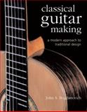 Classical Guitar Making, John S. Bogdanovich, 1402720602