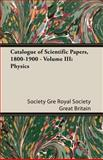 Catalogue of Scientific Papers, 1800-1900 -, Society Gre Royal Society Great Britain, Royal Society Great Britain, 140678060X