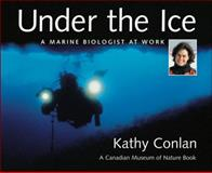 Under the Ice, Kathy Conlan and Canadian Museum of Nature Staff, 1553370600
