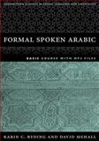 Formal Spoken Arabic Basic Course, Ryding, Karin C. and Mehall, David J., 1589010604