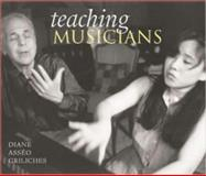 Teaching Musicians, Diane A. Griliches, 1593730608