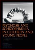 Psychosis and Schizophrenia in Children and Young People, National Collaborating Centre for Mental Health Staff, 1908020601